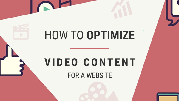 How to optimize video content for a website?