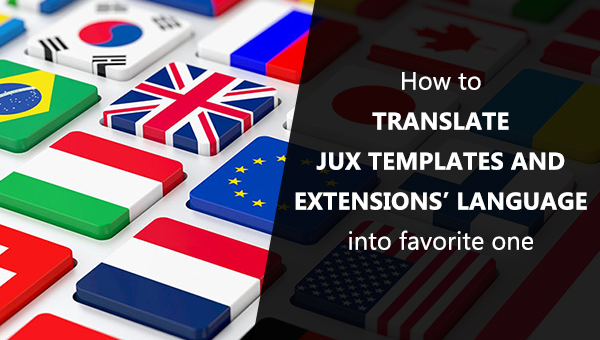 How to translate JUX templates and extensions' language into your favorite one?
