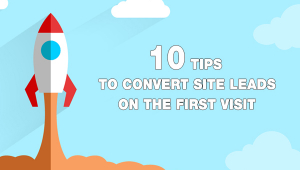 [SLIDESHOW] 10 Ways To Convert Your Lead Generation On The First Visit
