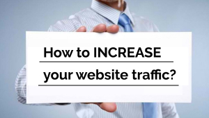 How To Increase Your Website Traffic?