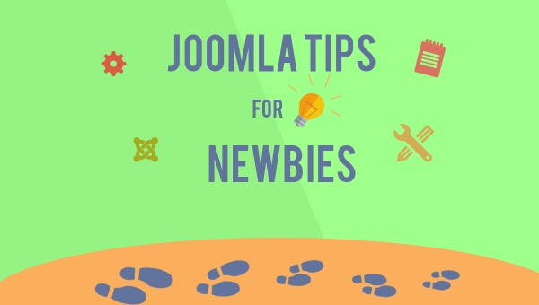 [Tips] Important Joomla Tips for Newbies