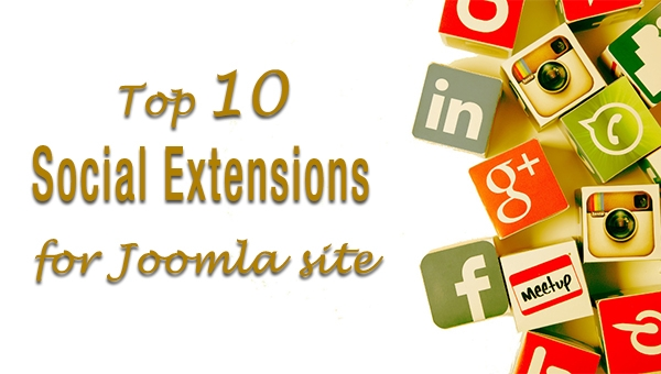 Top 10 Joomla Social Extensions Your Site Should Have!