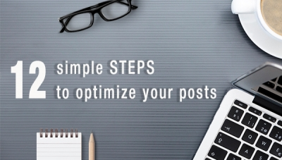 Checklist: 12 Simple Steps To Optimize Your Post For Users And Search Engines