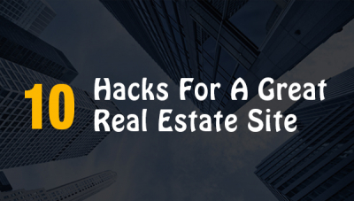 10 Hacks For A Real Estate Website To Drive More Traffic
