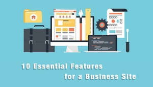 10 Essential Features For A Good Business Site [Part 1]