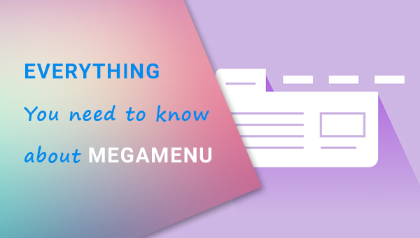 Everything You Need to Know About Mega Menu